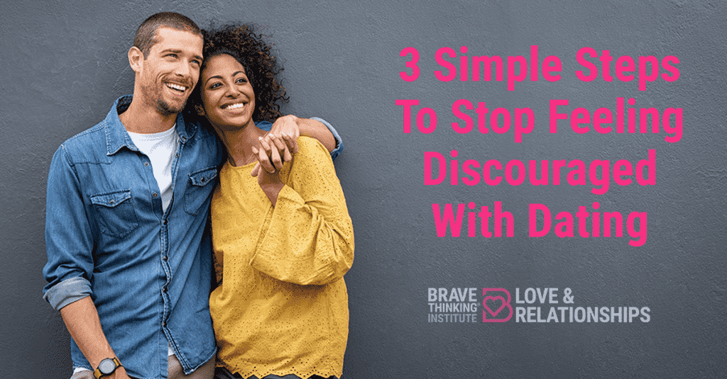 3 simple steps to stop feeling discouraged with dating - Relationship advice for women by Mat Boggs