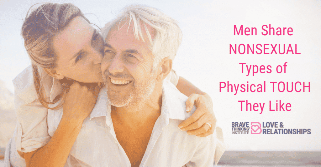 Men Share Nonsexual Types of Physical Touch They Like - Dating advice for women by Mat Boggs
