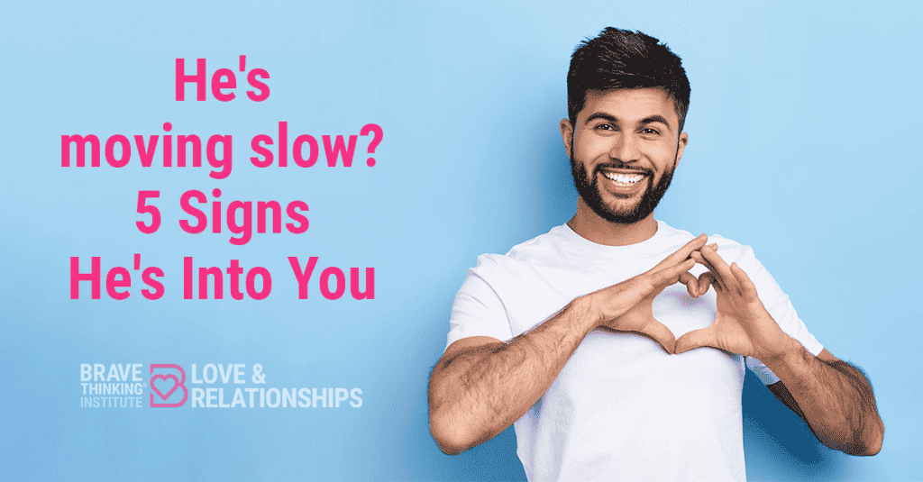 He's moving slow 5 Signs He's Into You - Relationship advice for women by Mat Boggs