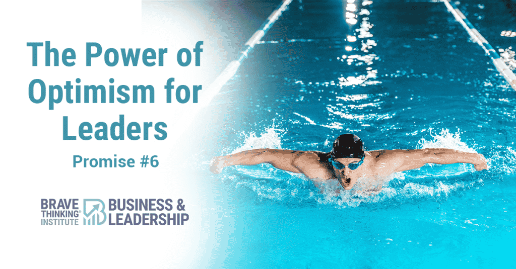 The Power of Optimism for Leaders - Leadership Promise #6
